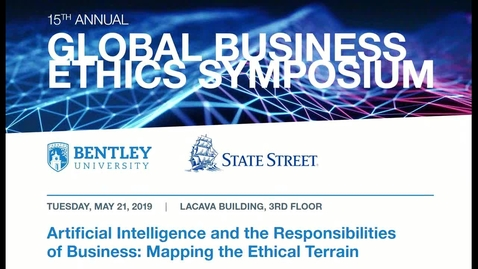 Thumbnail for entry 15th Annual Global Business Ethics Symposium - Welcome, Introduction, and Panel 1:  Artificial Intelligence - the Big Picture - May 21, 2019