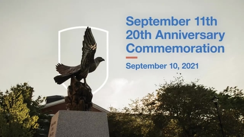 Thumbnail for entry September 11th 20 Anniversary Commemoration - September 10, 2021