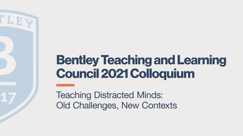 Thumbnail for entry Teaching Distracted Minds: Old Challenges, New Contexts
