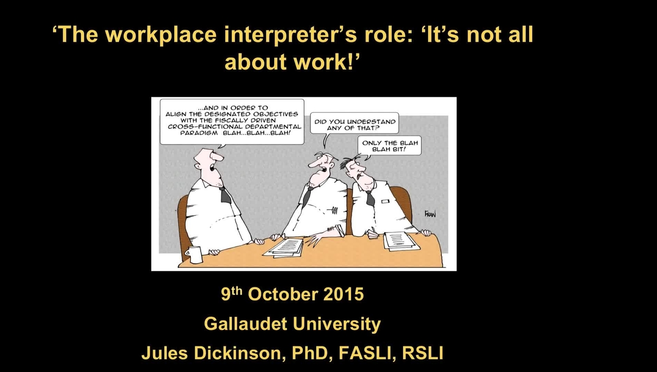 Jules Dickinson - The workplace interpreter's role:  It's not all about work! - 10/9/16
