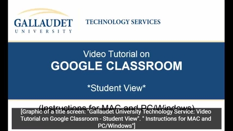 "Thumbnail for entry Video Tutorial on ""Google Classroom"" - Student View-"