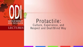 Thumbnail for entry ODI: Pro-Tactile Culture, Experience, and Respect and DeafBlind Way - 10/29/13