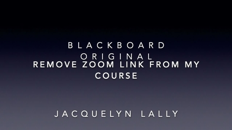 Thumbnail for entry Remove Zoom Link from Blackboard Original