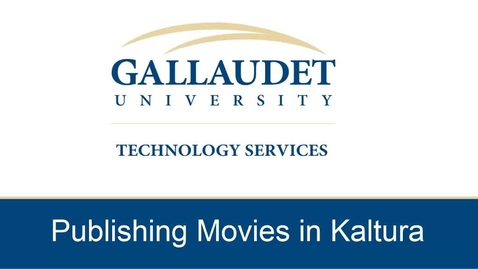 Thumbnail for entry Publishing Movies in Kaltura