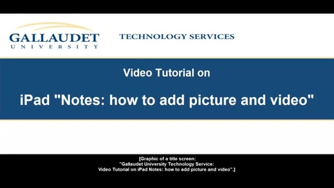 """Thumbnail for entry Video Tutorial on iPad """"Notes: How to add picture and video"""""""