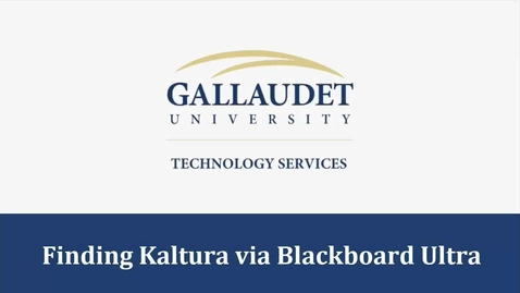 Thumbnail for entry Finding Kaltura via Blackboard Ultra