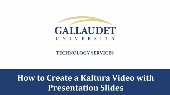 How to create and edit a Kaltura video with presentation slides