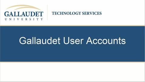 Thumbnail for entry Gallaudet User Accounts