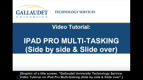Thumbnail for entry Video Tutorial: iPad Pro Multi-Tasking Side by Side and Slide over.