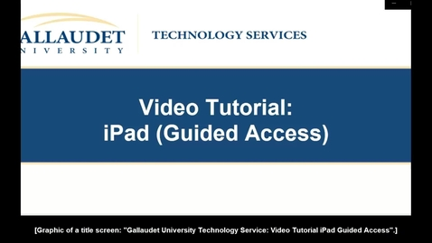 Thumbnail for entry iPad Video Tutorial -Guided Access