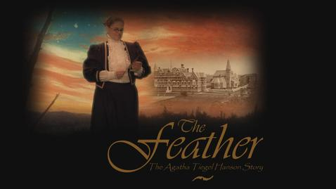 Thumbnail for entry The Feather: The Agatha Tiegel Hanson Story