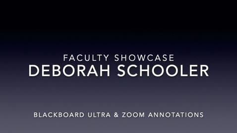 Thumbnail for entry Faculty Showcase- Deborah Schooler
