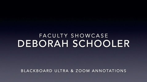Thumbnail for entry Faculty Showcase- Deborah Schooler