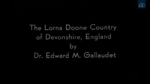 """Thumbnail for entry Museum Exhibition - """"The Lorna Doone Country"""" by Edward Miner Gallaudet"""