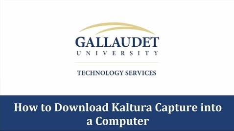 Thumbnail for entry How to download Kaltura Capture into a computer