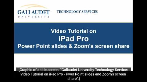 Thumbnail for entry Video Tutorial on iPad - Power Point Slides and Zoom's screen share.