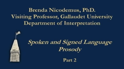 Thumbnail for entry Brenda Nicodemus - Learning Online Spoken and Signed Language Prosody, Part 2 - 2/13/12