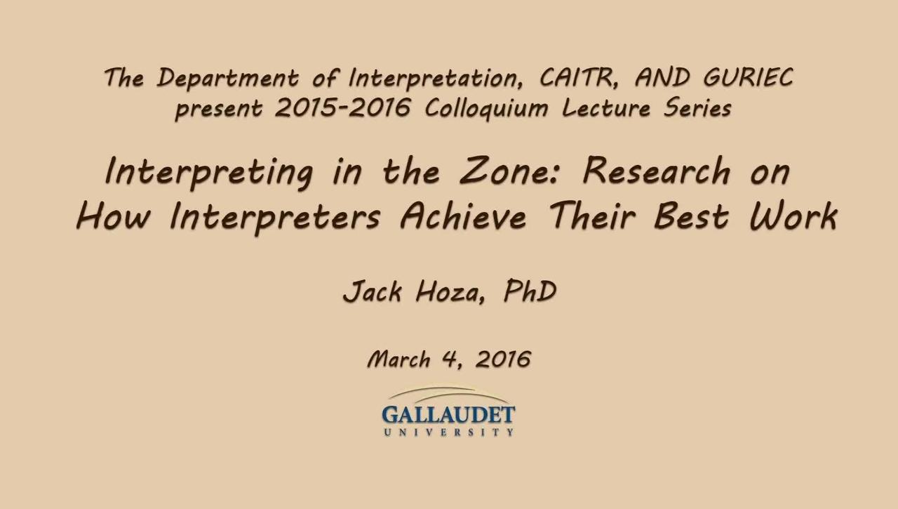 Jack Hoza - Interpreting in the Zone: Research on How Interpreters Achieve Their Best Work - 3/4/16