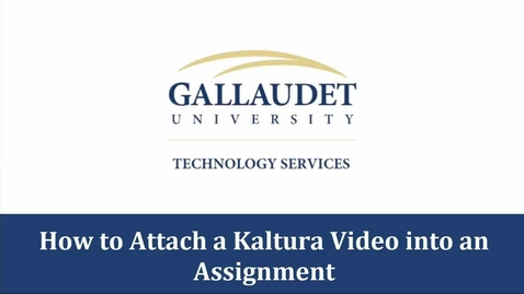 Thumbnail for entry How to attach a Kaltura video into an assignment