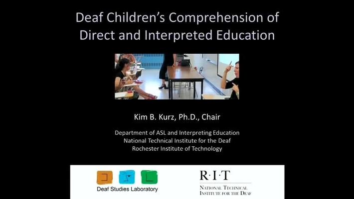 Kim Kurz - Deaf Children's Comprehension of Direct vs Interpreted Education - 10/10/14