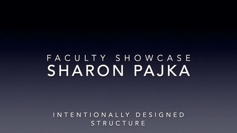 Thumbnail for entry Faculty Showcase- Sharon Pajka