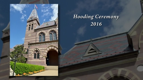 Thumbnail for entry 2016 Graduate Hooding and Awards Ceremony