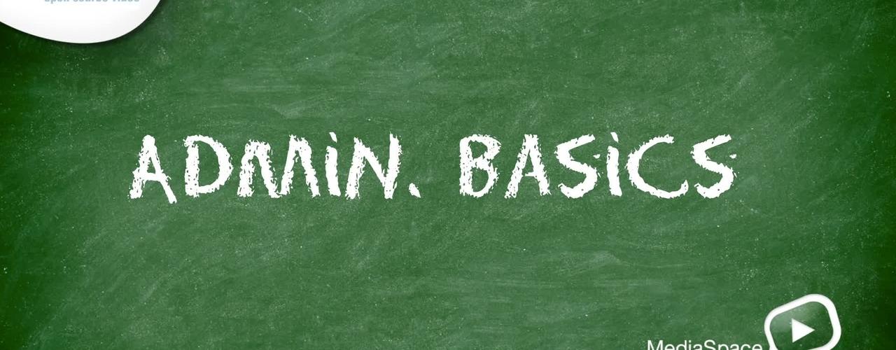 MediaSpace Admin Basics