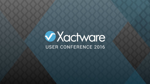 Xactware User Conference 2016 Presents…