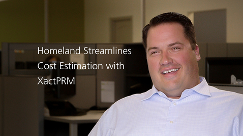 Thumbnail for entry Homeland Streamlines Cost Estimation with XactPRM