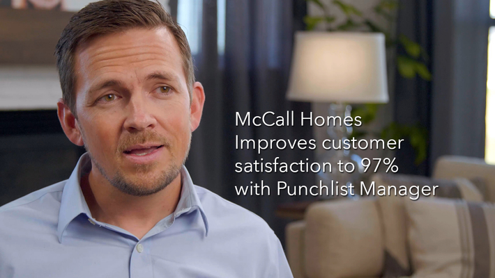 Punchlist Manager helps McCall Homes boost customer satisfaction to 97%