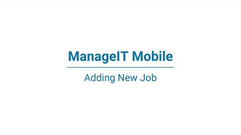 ManageIT Mobile – Adding a new job