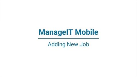 ManageIT Mobile – Adding a new job