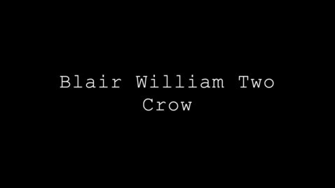 Thumbnail for entry Two Crow, Blair William