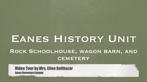 Thumbnail for entry Rock Schoolhouse, Time Capsule, Wagon Barn and Cemetery
