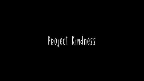 Thumbnail for entry Project Kindness