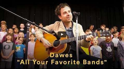 Thumbnail for entry Dawes - All Your Favorite Bands (Official Video)