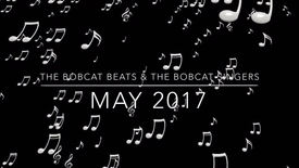 Thumbnail for entry The Bobcat Beats and The Bobcat Singers May 2017 performance