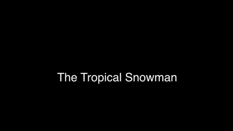 Thumbnail for entry The Tropical Snowman