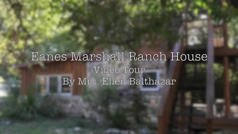 Thumbnail for entry Eanes Marshall Ranch House Video Tour