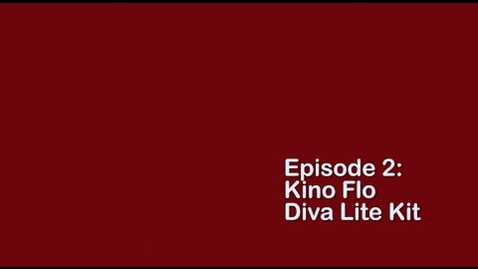 Thumbnail for entry Kino Flo Diva Lite Kit: Overview and Setup