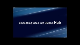 Thumbnail for entry qmplus hub embed video
