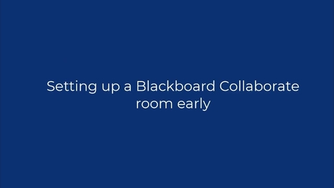Thumbnail for entry Entering a Blackboard Collaborate room early for set-up