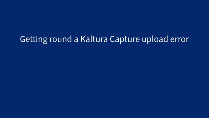Kaltura Capture - We are unable to connect right now - error