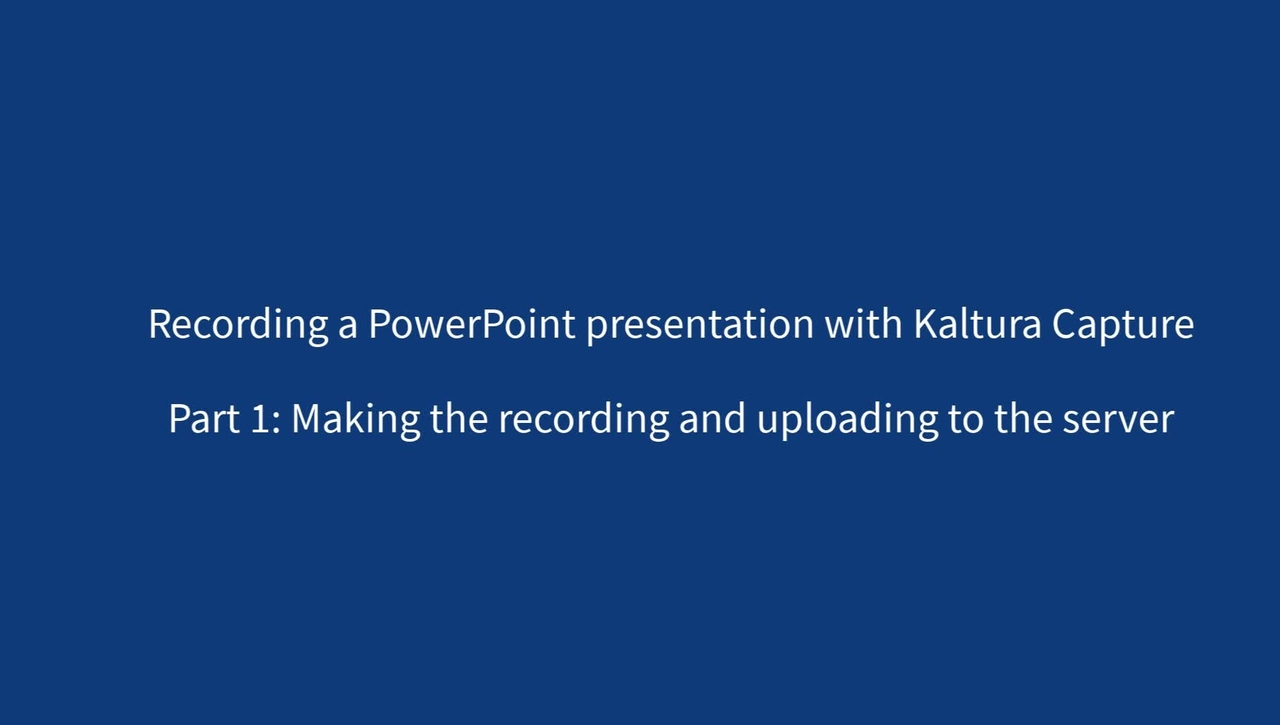 Recording a PowerPoint Presentation with Kaltura Capture - Part 1 - Recording the presentation