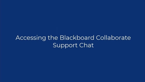 Thumbnail for entry Accessing Blackboard Collaborate Support Chat