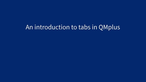 Thumbnail for entry An introduction to tabs in QMplus