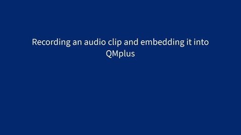 Thumbnail for entry Making a short audio recording in QMplus