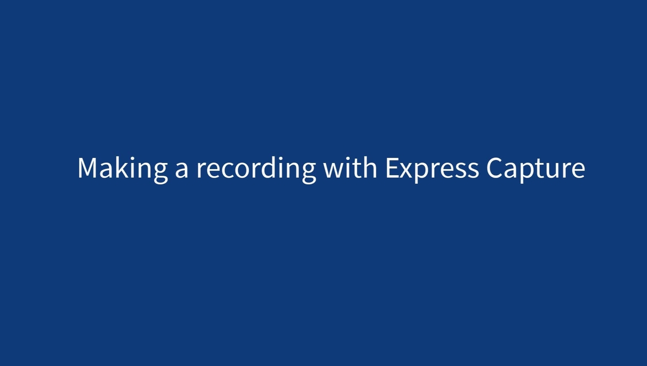 Making a recording with Express Capture