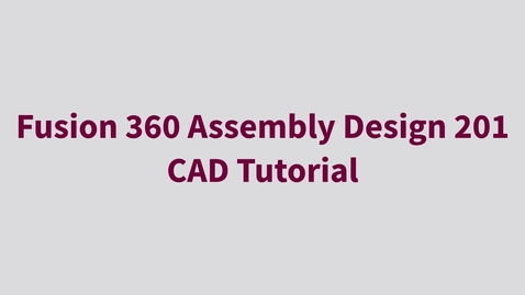 Thumbnail for entry Fusion 360 Assembly Design 201 - CAD Tutorial