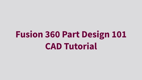 Thumbnail for entry Fusion 360 Part Design 101 - CAD Tutorial